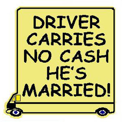 USR10 Driver Carries No Cash He's Married! Window Sticker