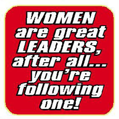 USR09 Women Are Great Leaders,After All...you're following One! Window Sticker