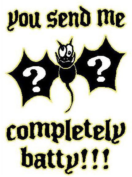 MA38 You Send Me Completely Batty Window Sticker