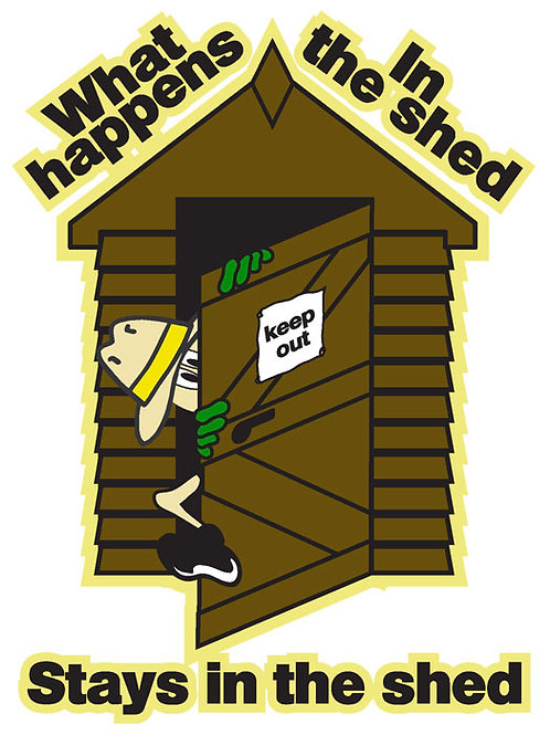 157 What Happens In The Shed,Stays In The Shed Window Sticker