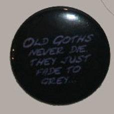 Button Badge Old Goths Never Die