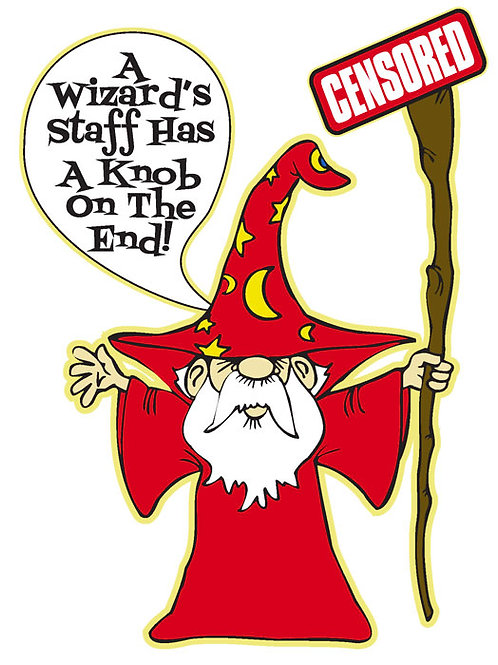 83 A Wizard's Staff Has A Knob On The End! Window Sticker