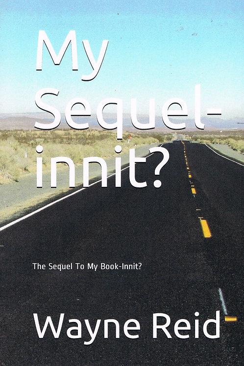 By Sequel Innit? By Wayne Reid