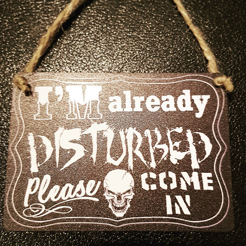 I'm Already Disturbed,Please Come In, Hanging Door Sign