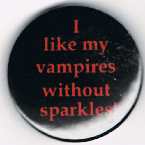 Button Badge Vampires Without Sparkles
