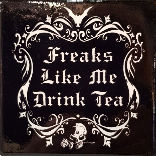 Freaks Like Me Drink Tea Coaster