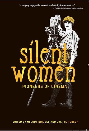 SILENT WOMEN; PIONEERS OF CINEMA