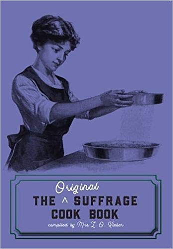 THE ORIGINAL SUFFRAGE COOK BOOK