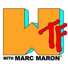 WTF with Marc Maron