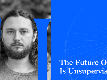 The Future Of AI Is Unsupervised
