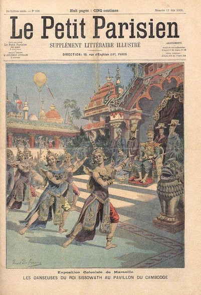 Le Petit Parisien, June 17, 1906 - The dancers of King Sissowath in the pavilion of Cambodia, colonial exhibition of Marseille