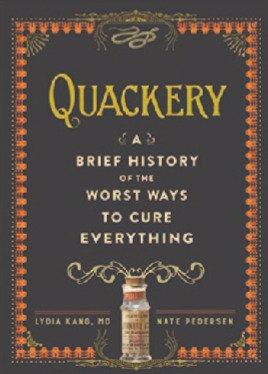 Quackery By Lydia Kan , MD & Nate Pedersen