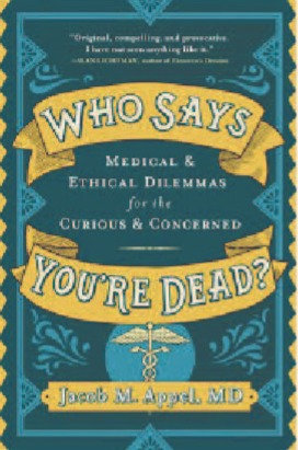 Who Says You're Dead? By Jacob M. Appel, MD