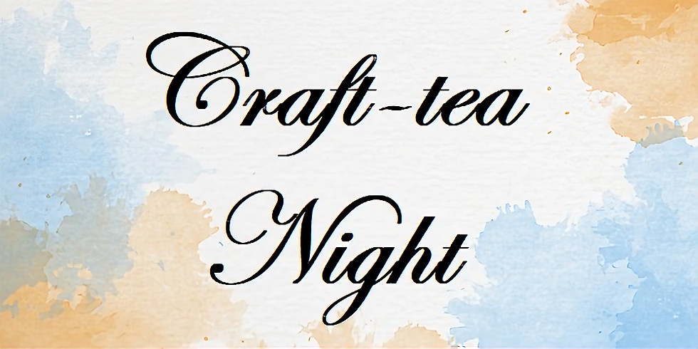 February Craft-tea Night