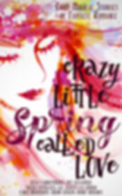 Crazy Little Spring Called Love.jpg
