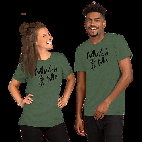 MULCH ME Short-Sleeve Unisex T-Shirt