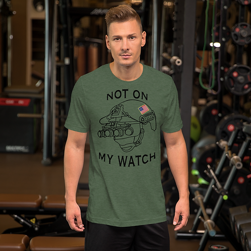 Not On My Watch Short-Sleeve Unisex T-Shirt
