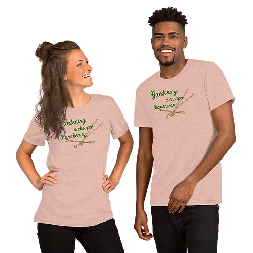 GARDENING IS CHEAPER THAN THERAPY Short-Sleeve Unisex T-Shirt