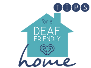 Tips for a Deaf-friendly home [Deaf Awareness Week 2019]