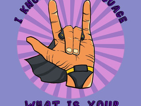 Develop a Super Power - why learning sign language will make you awesome