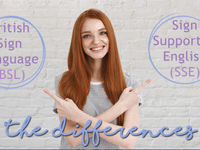 The differences between British Sign Language (BSL) and Sign Supported English (SSE)