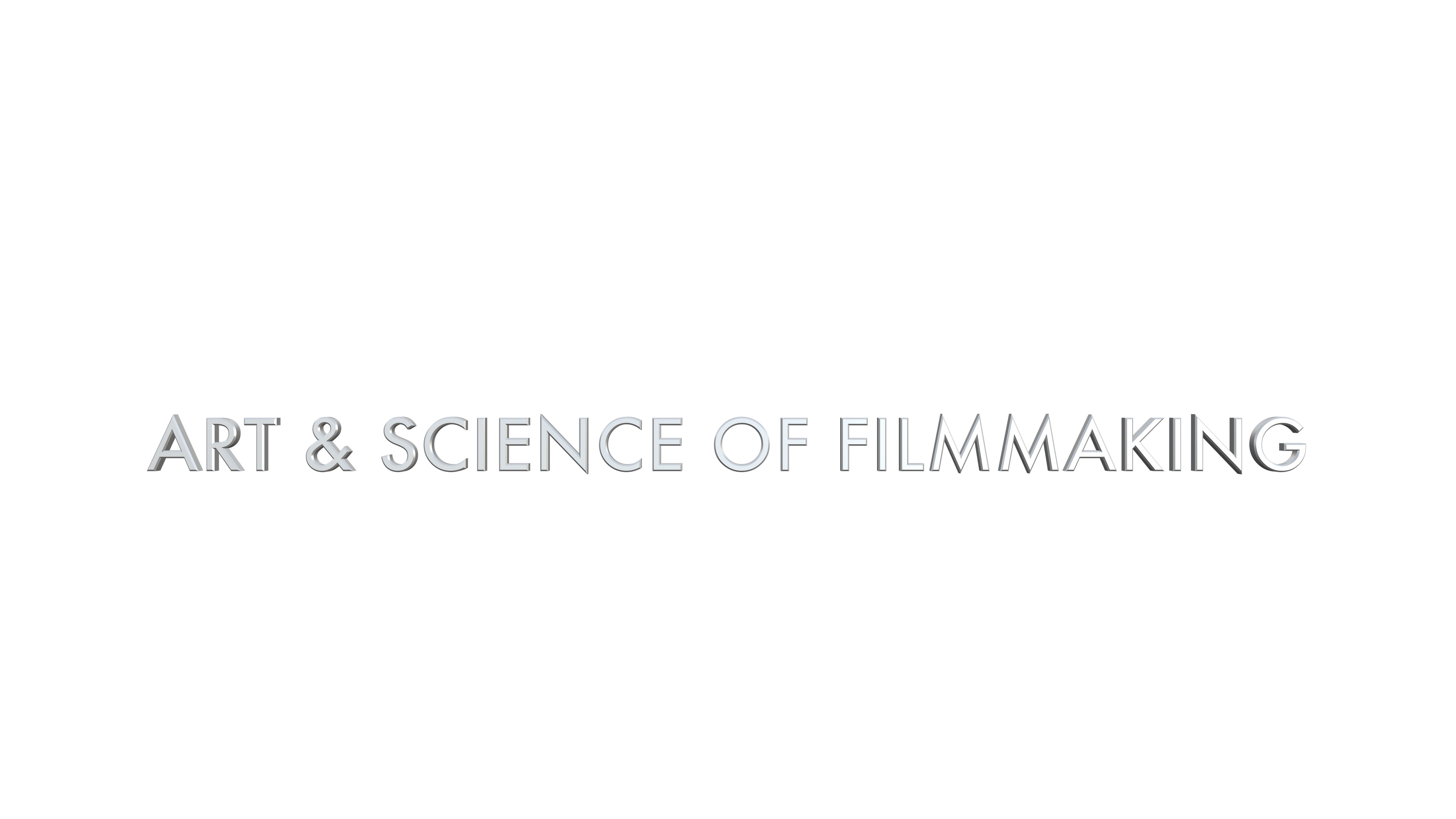 THE ART & SCIENCE OF FILMMAKING