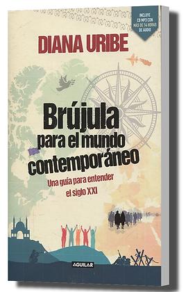 Brújula para el mundo contemporáneo Una guía para entender el siglo XXI