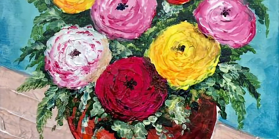 """Painting and Vino with Susie - Mixed Media """"Ranunculus"""""""