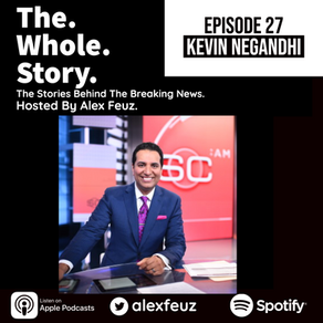 Episode 27: Kevin Negandi, ESPN SportsCenter Anchor