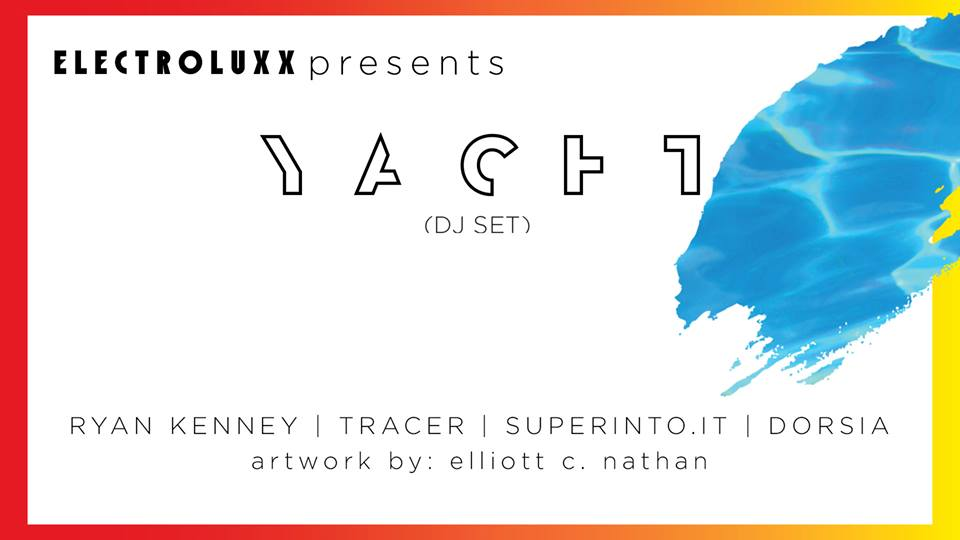 Electroluxx presents: YACHT / Ryan K