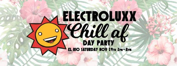 Electroluxx Chill AF Day Party