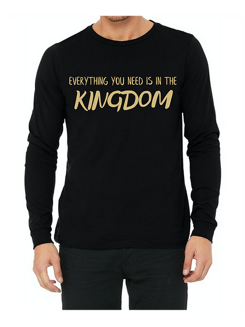 EVERYTHING YOU NEED IS IN THE KINGDOM  CREW NECK  LONG SLEEVE TEE  FOR  MEN