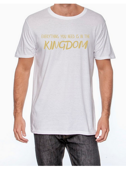 EVERYTHING YOU NEED IS IN THE KINGDOM  CREW NECK TEE  FOR  MEN