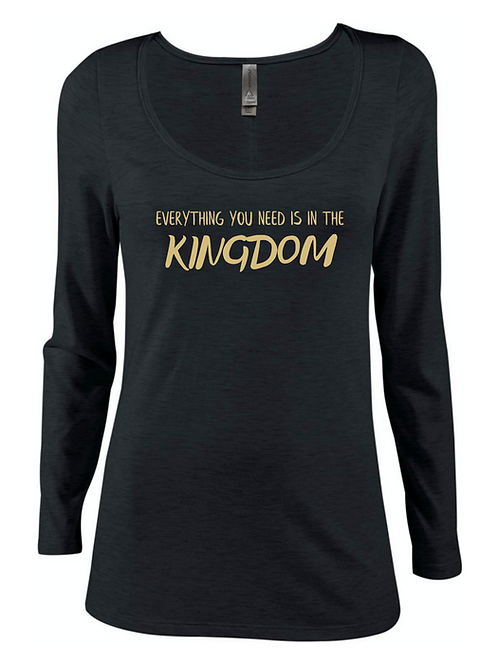EVERYTHING YOU NEED IS IN THE KINGDOM SCOOP NECK  LONG SLEEVE TEE FOR WOMEN