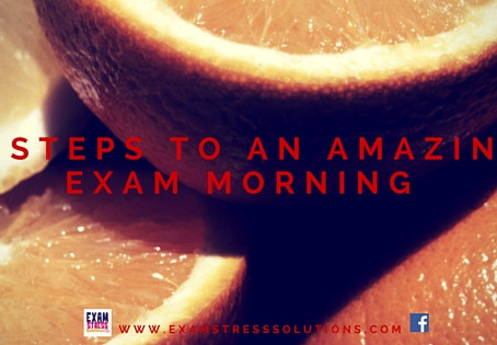 4 Steps to an amazing exam morning!