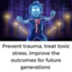 Prevent trauma, treat toxic stress, impr