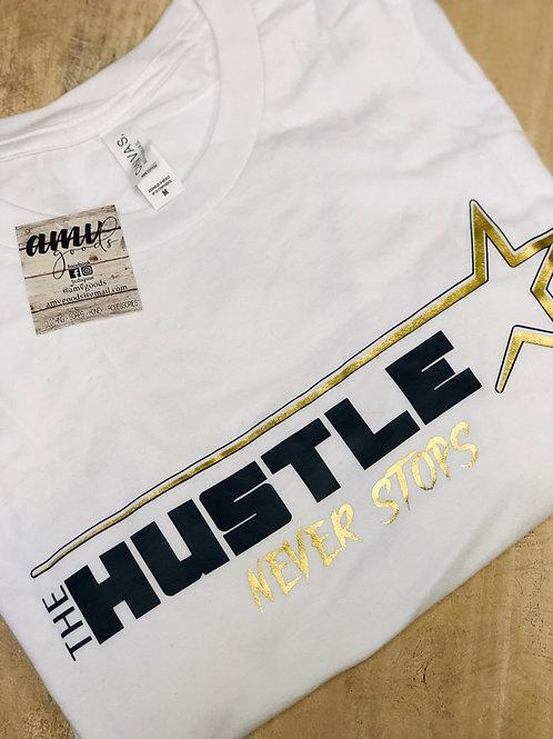 The Hustle Never Stops White