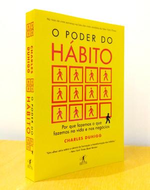 Força do Hábito – Como os hábitos moldam a nossa vida?