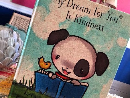 My Dream For You Is Kindness