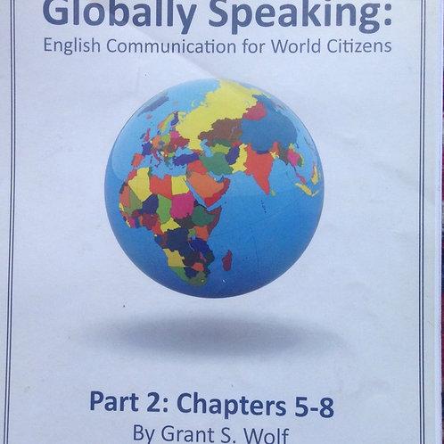 GLOBALLY SPEAKING part 2 (5-8)