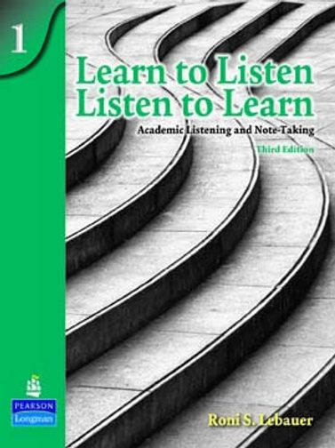 Learn to Listen. Listen to Learn 1
