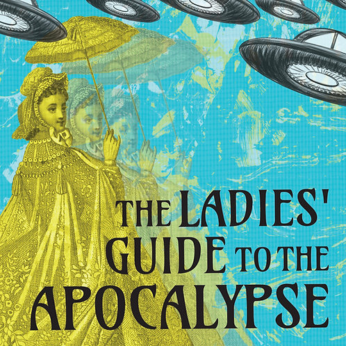 The Ladies' Guide to the Apocalypse