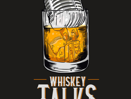 Whiskey Talks: Not About Whiskey?