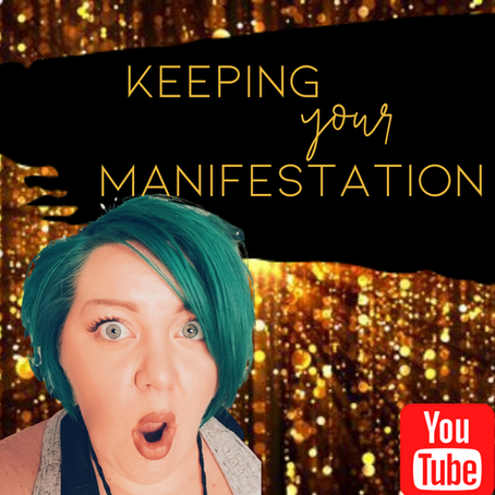 KEEPING YOUR MANIFESTATION
