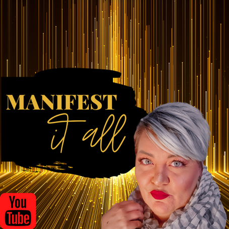 MANIFEST IT ALL :: Getting Everything You Want