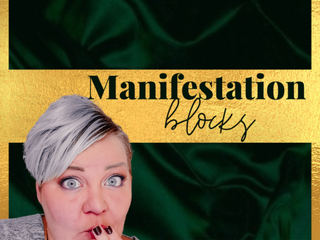 MANIFESTATION BLOCKS :: Identify & Release