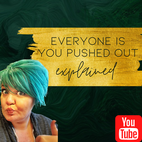 EVERYONE IS YOU PUSHED OUT :: EXPLAINED