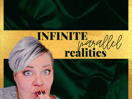 INFINITE PARALLEL REALITIES :: Manifestation Basics