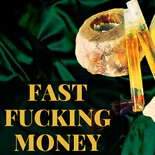 fAST FUCKING MONEY.png