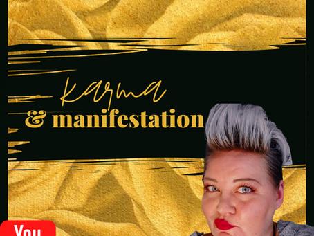 KARMA & MANIFESTATION